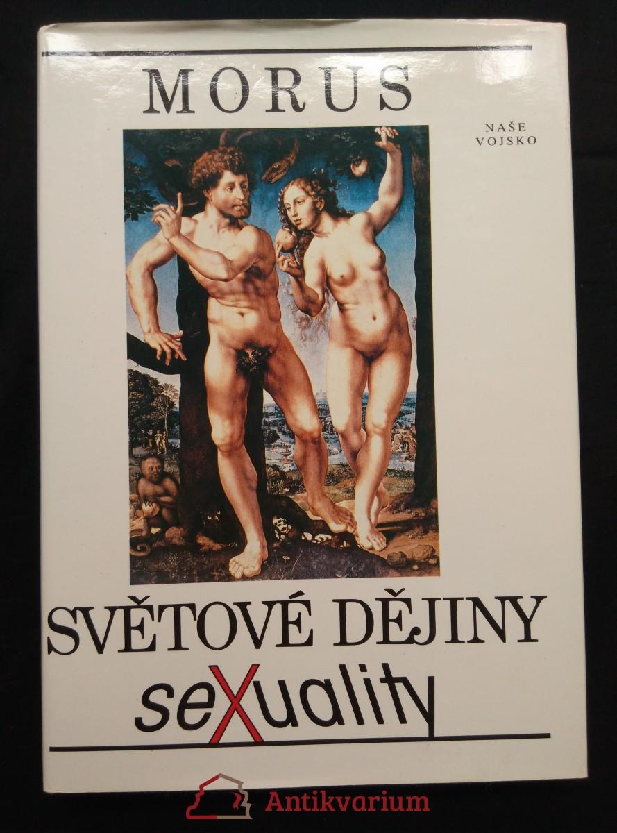 Světové dějiny sexuality  (A4, Ocpl, 304 s., il., foto)