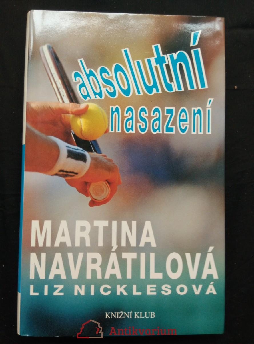 Absolutní nasazení -  Martina Navrátilová (Ocpl., 256 s.)