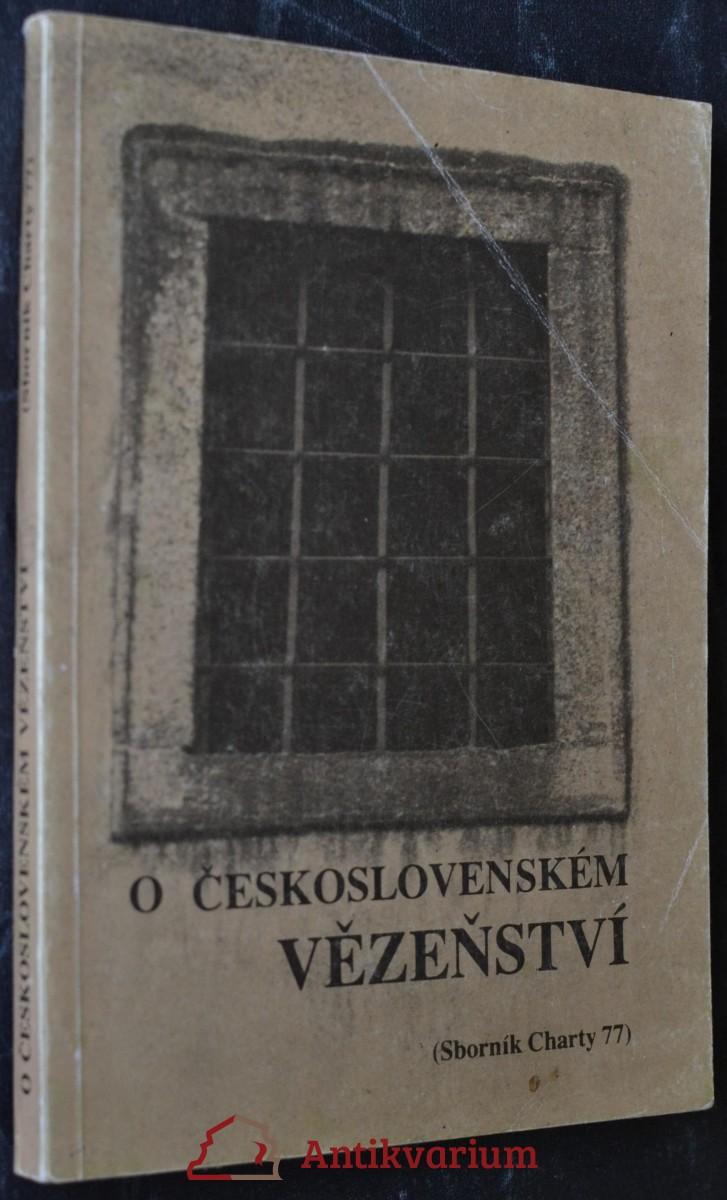 O československém vězeňství : (sborník Charty 77)