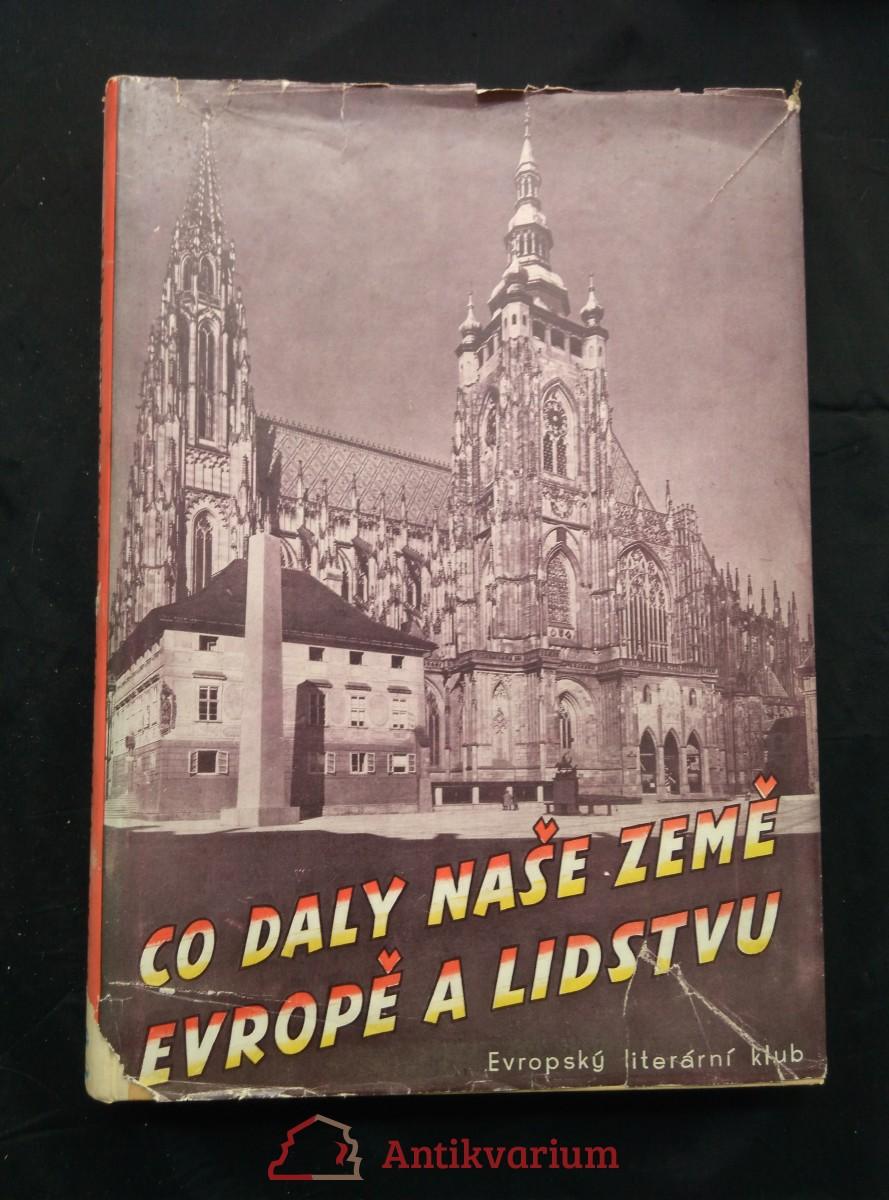 Co daly naše země Evropě a lidstvu (A4, Oppl, 232 s., 13 vyobr., ob vaz a typo J. Štyrský)