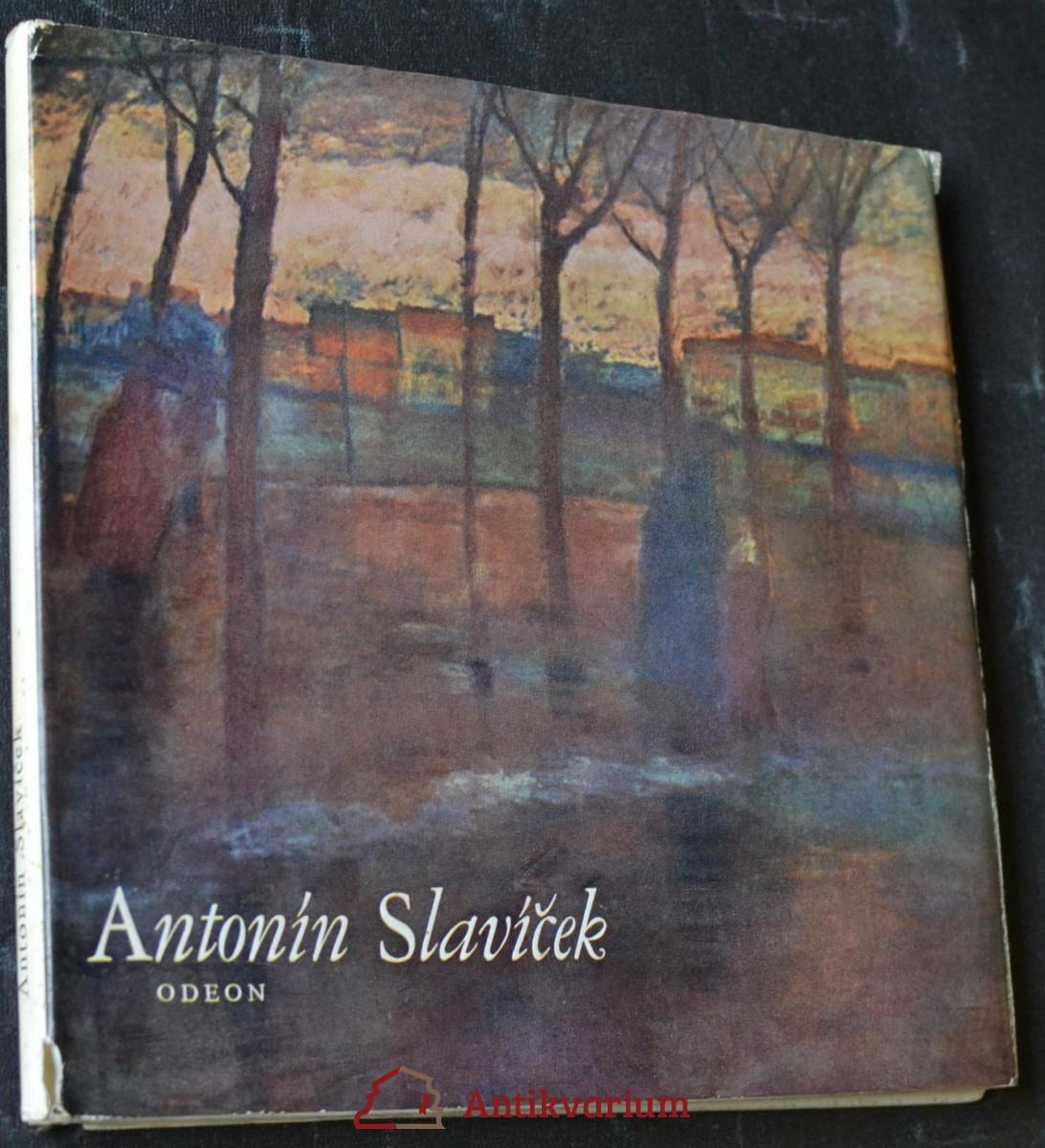 Antonín Slavíček : [Monografie