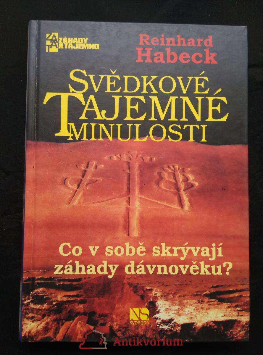 Svědkové tajemné minulosti - Co v sobě skrývají záhady dávnověku? (pv, 338 s.)