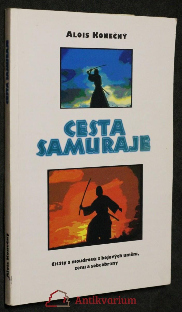 Cesta samuraje : citáty a moudrosti z bojových umění, zenu a sebeobrany