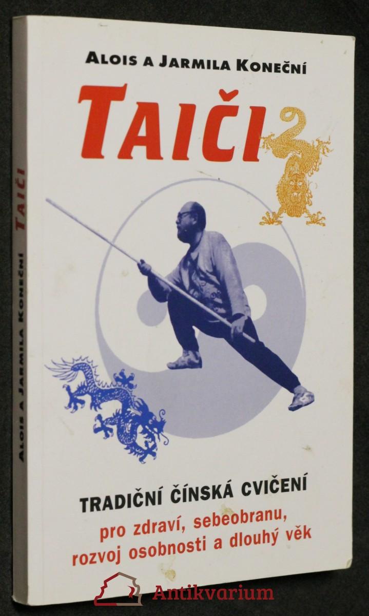 Taiči : tradiční čínská cvičení pro zdraví, sebeobranu, rozvoj osobnosti a dlouhý věk