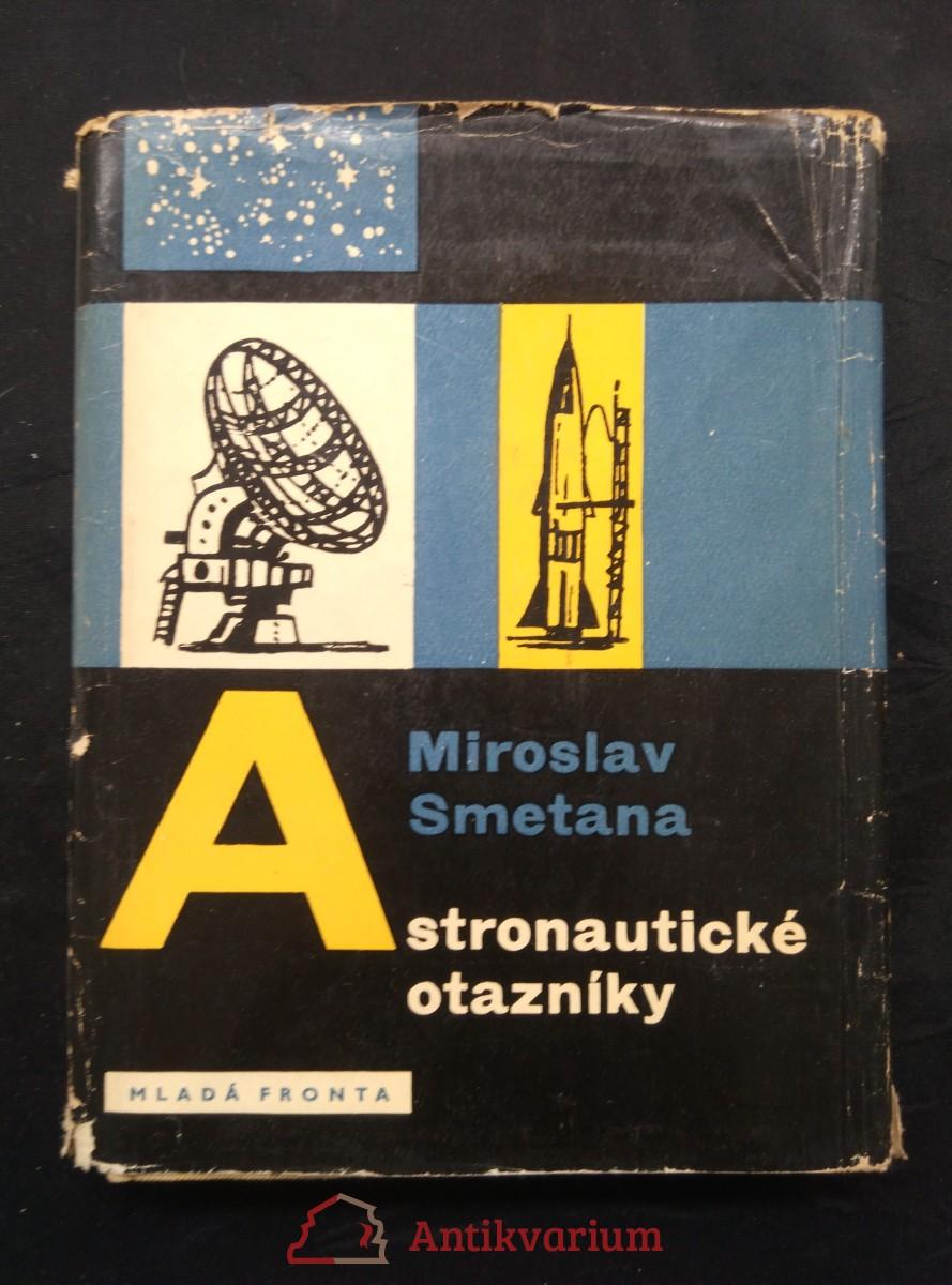 Astronautické otazníky (Ocpl, 208 s., 24 s příloh)