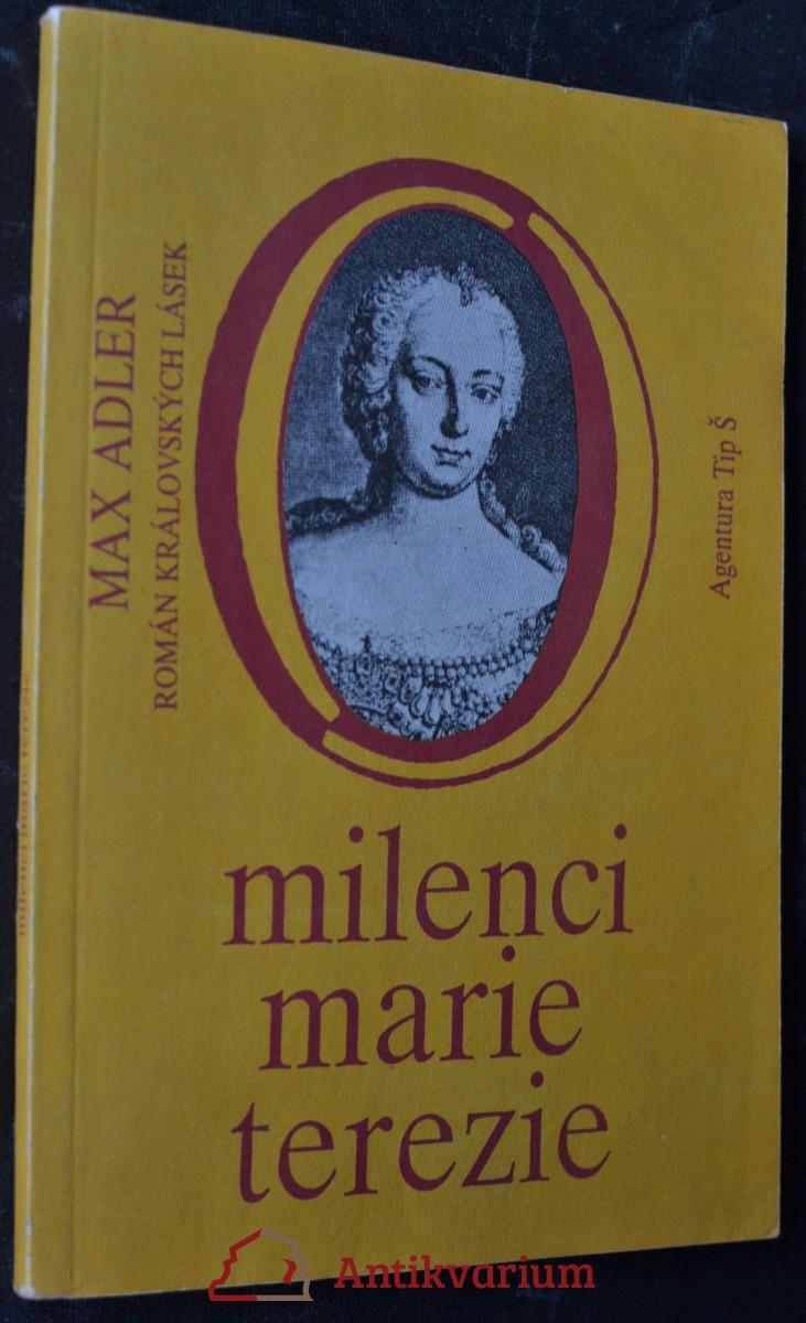 Milenci Marie Terezie : román královských lásek