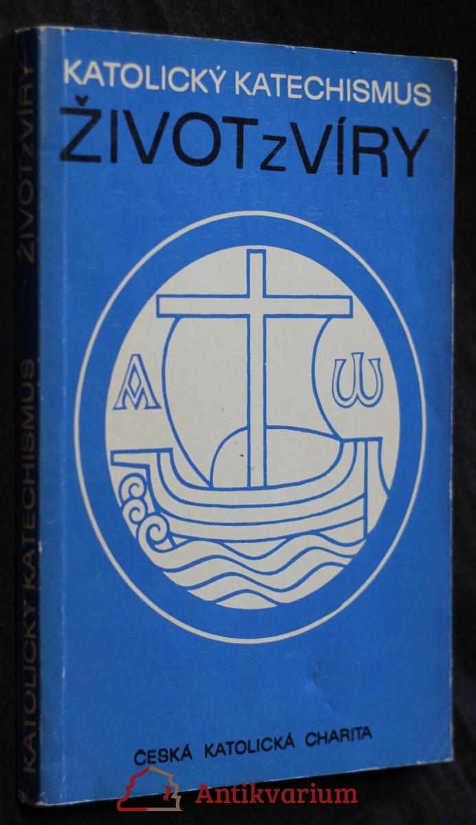 Katolický katechismus. [3. díl], Život z víry