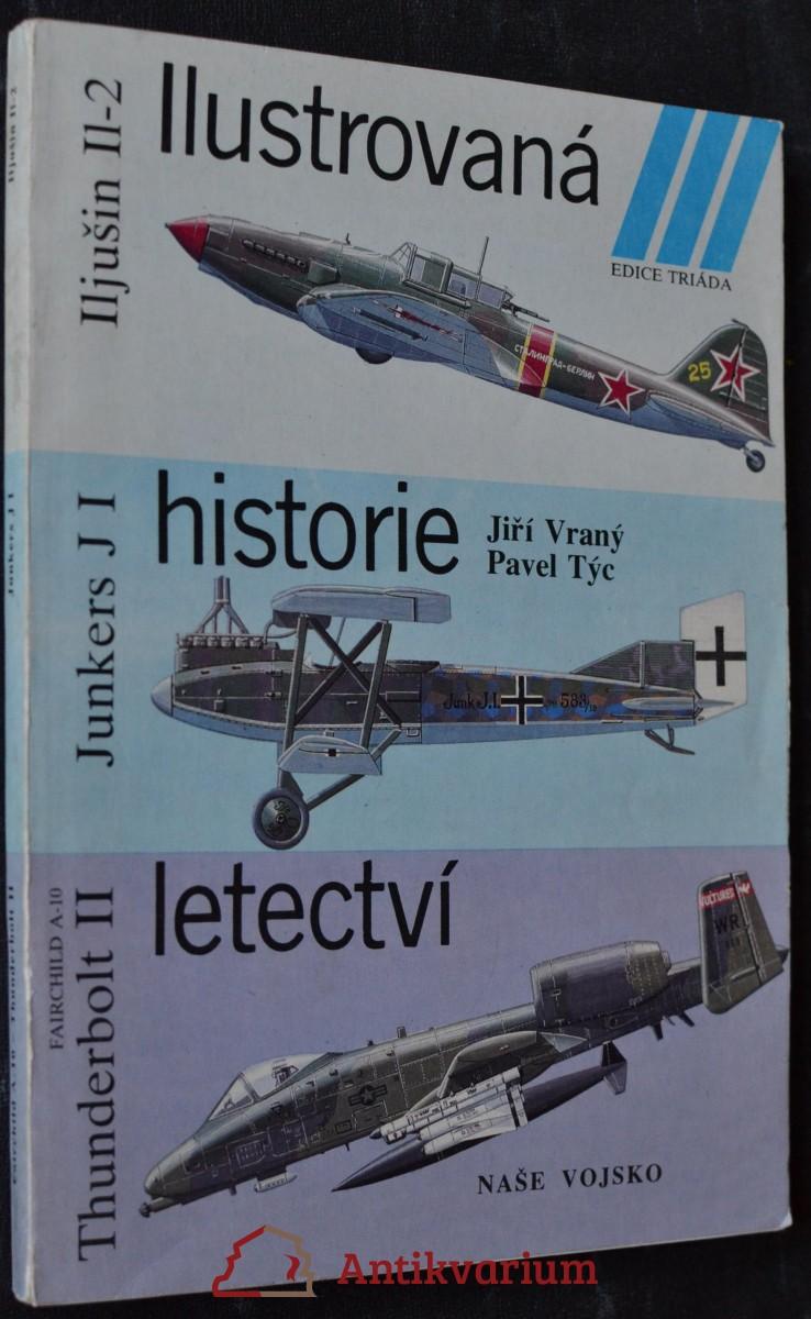 Ilustrovaná historie letectví ; Iljušin Il-2, Junkers JI, Fairchild A-10 Thunderbolt II