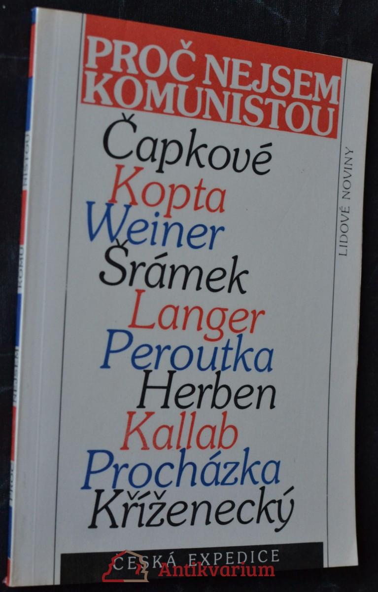 Proč nejsem komunistou : odpovědi J. Čapka, K. Čapka, J. Herbena, J. Kallaba, J. Kopty, J. Kříženeckého, F. Langra a F. Peroutky na anketu Přítomnosti