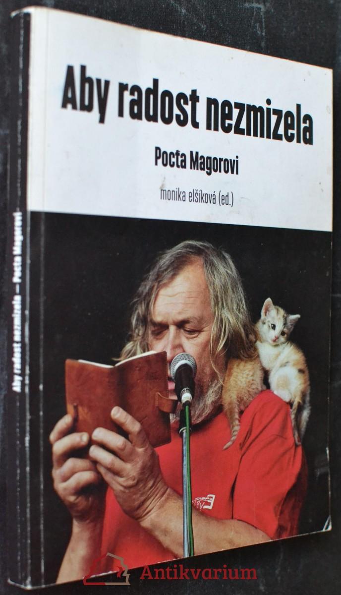 Aby radost nezmizela : pocta Magorovi