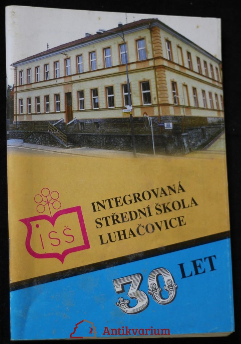 antikvární kniha Almanach 30 let: Integrovaná střední škola Luhačovice, neuveden