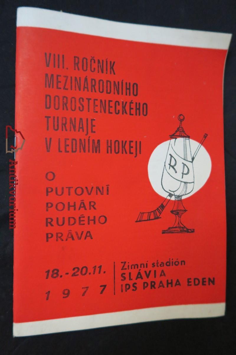 antikvární kniha VII. ročník mezinárodního dorosteneckého turnaje v ledním hokeji: O putovní pohár Rudého práva, 1977