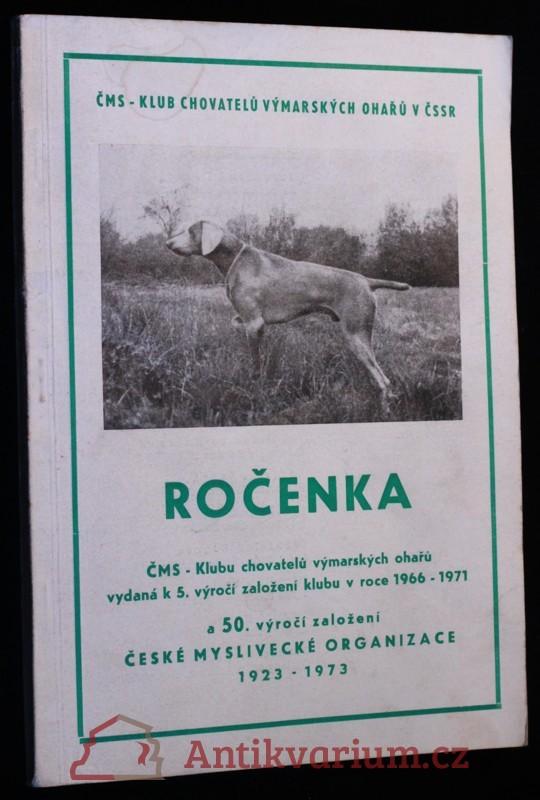 antikvární kniha Ročenka ČMS - Klubu chovatelů výmarských ohařů vydaná k 5. výročí založení klubu v roce 1966 - 1971, 1966