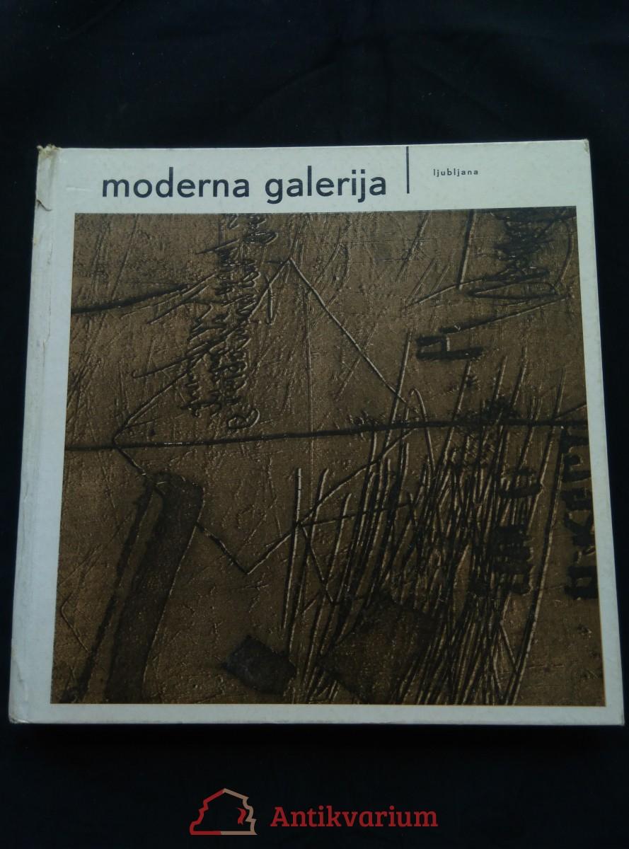 antikvární kniha Moderna galerija Ljubljana (pv, nestr, čb vyobr., franc.), neuveden