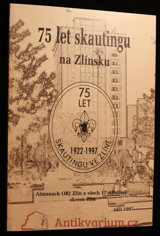 antikvární kniha 75 let skautingu na Zlínsku, 1997