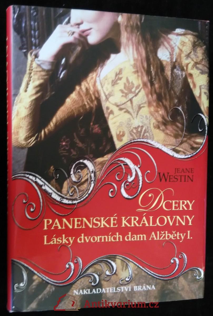 antikvární kniha Dcery panenské královny : lásky dvorních dam Alžběty I., 2012