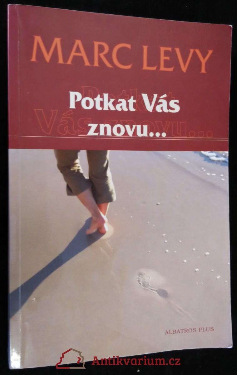 antikvární kniha Potkat Vás znovu--, 2006