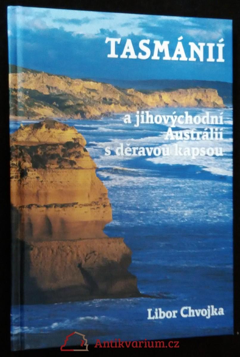 antikvární kniha Tasmánií a jihovýchodní Austrálií s děravou kapsou, 2006