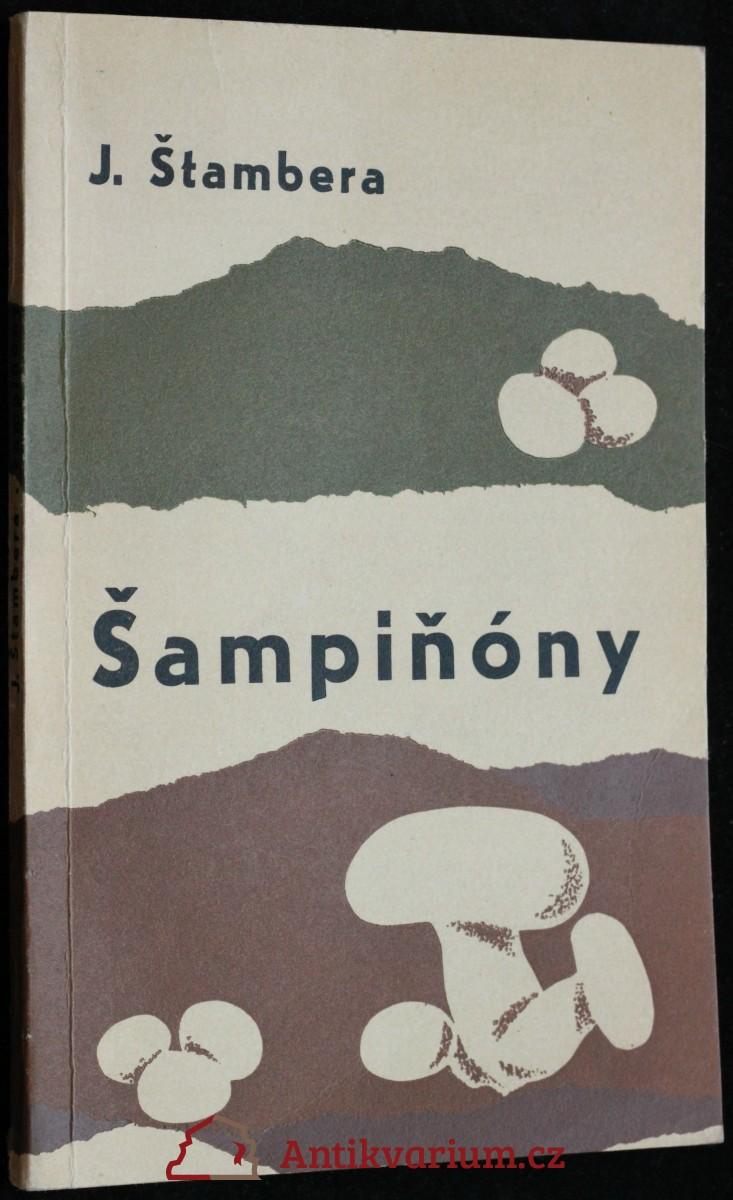 antikvární kniha Šampiňóny : Pestovanie a kuchynská úprava, 1968