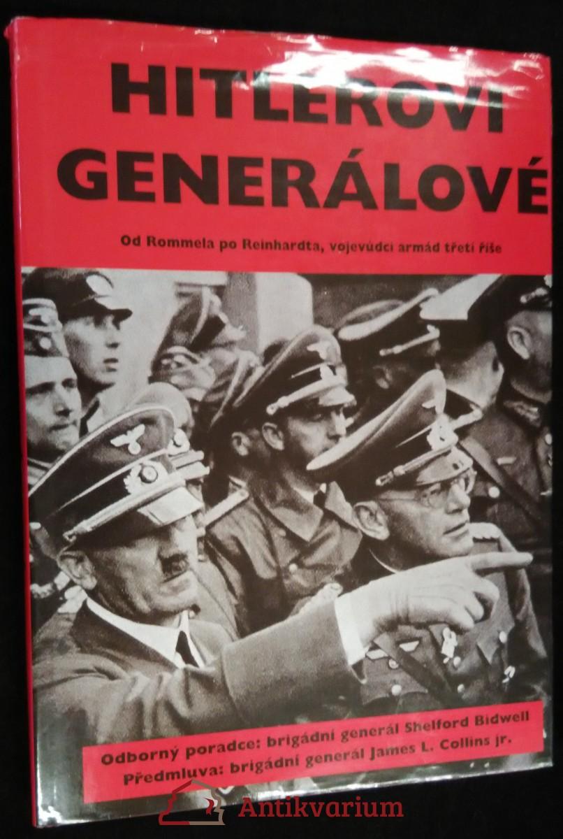 antikvární kniha Hitlerovi generálové: od Rommela po Reinhardta, vojevůdci armád Třetí říše, 1998