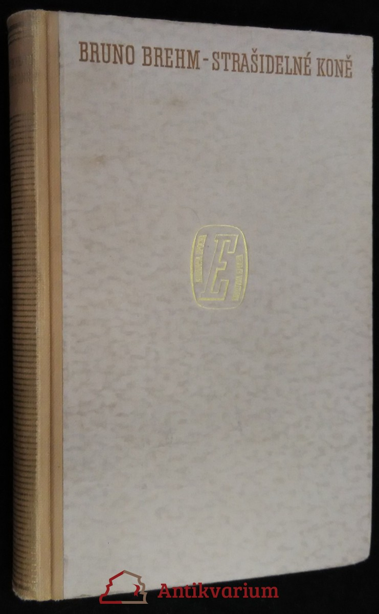 antikvární kniha Strašidelné koně : (Welserské tažení do Eldoráda), 1941