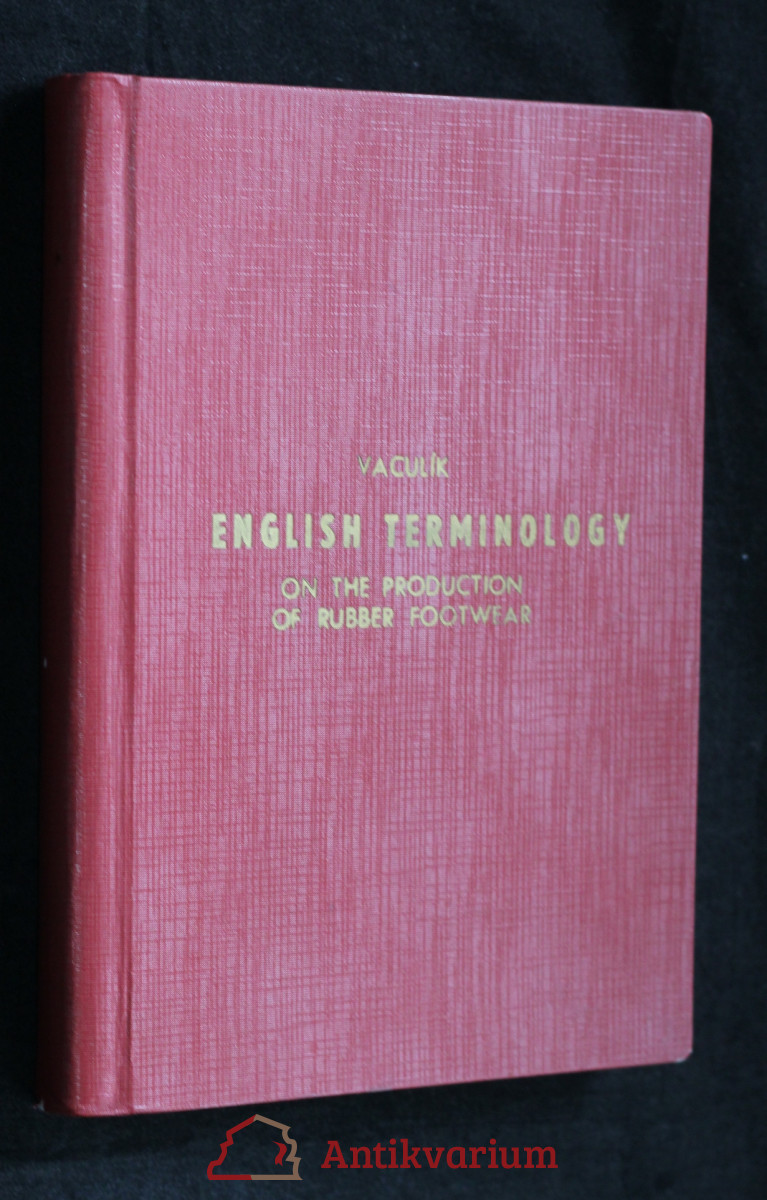 antikvární kniha Anglická terminologie výroby pryžové obuvi - English Terminology on the Production of Rubber Footwear, 1965