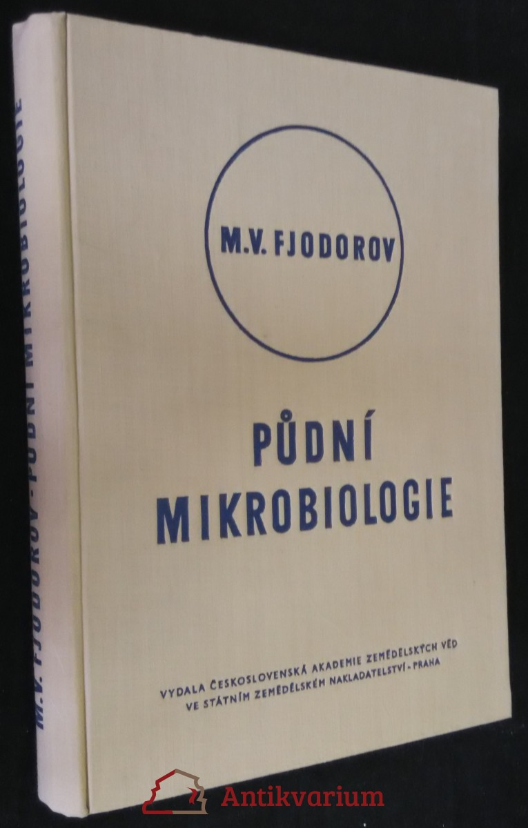 antikvární kniha Půdní mikrobiologie : učební příručka pro agronomické fakulty vys. škol zeměd., 1958