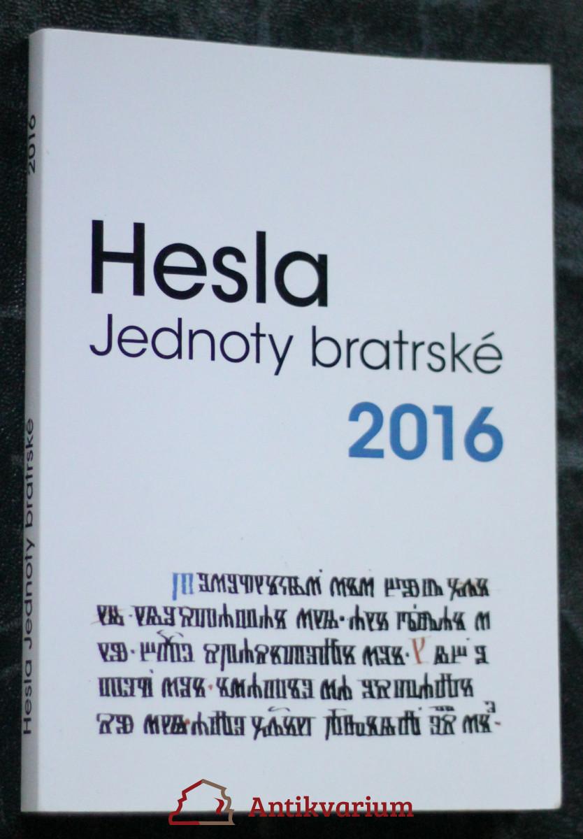 antikvární kniha Hesla Jednoty bratrské 2016, 2015