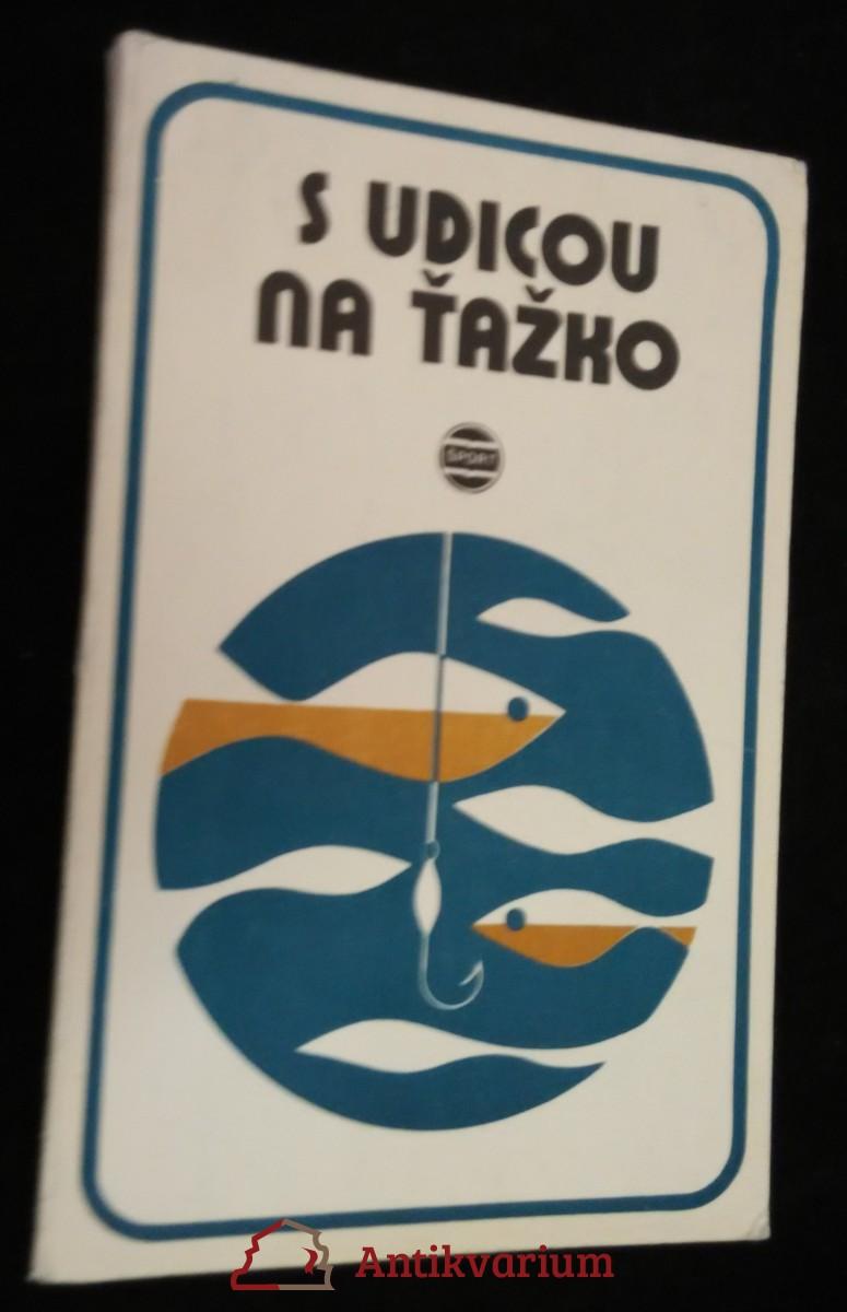 antikvární kniha S udicou na ťažko : Základy úspešného rybolovu, 1979