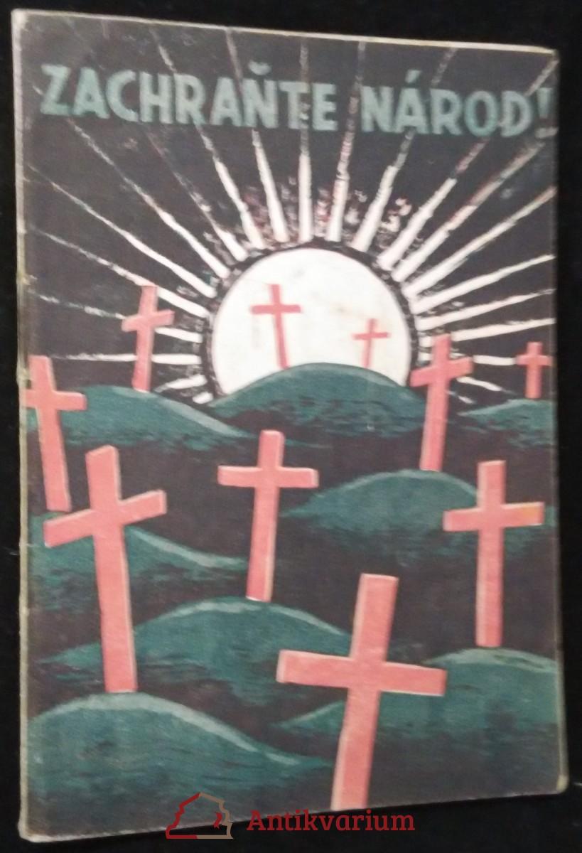 antikvární kniha Zachraňte národ !, 1937