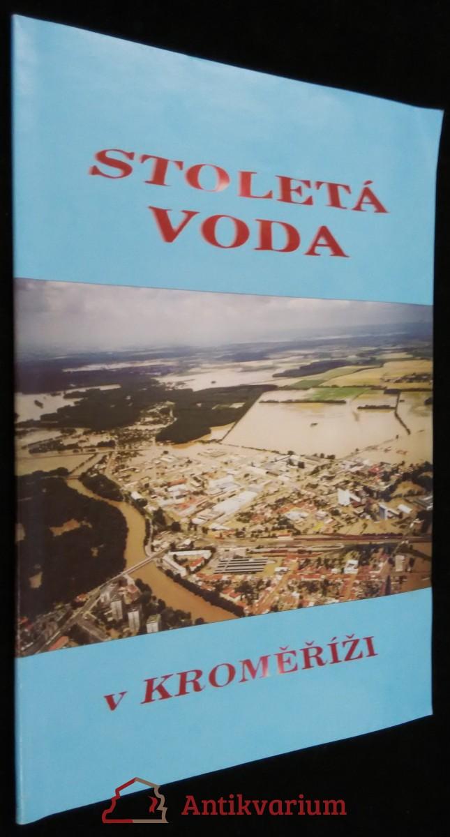 antikvární kniha Stoletá voda v Kroměříži, 1997