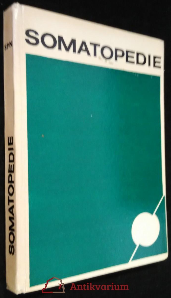 antikvární kniha Somatopedie : Vysokošk. učebnice speciální pedagogiky mládeže tělesně vadné, nemocné a oslabené, 1970
