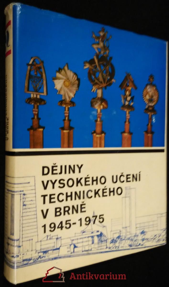 antikvární kniha Dějiny vysokého učení technického v Brně 1945- 1975, 1975
