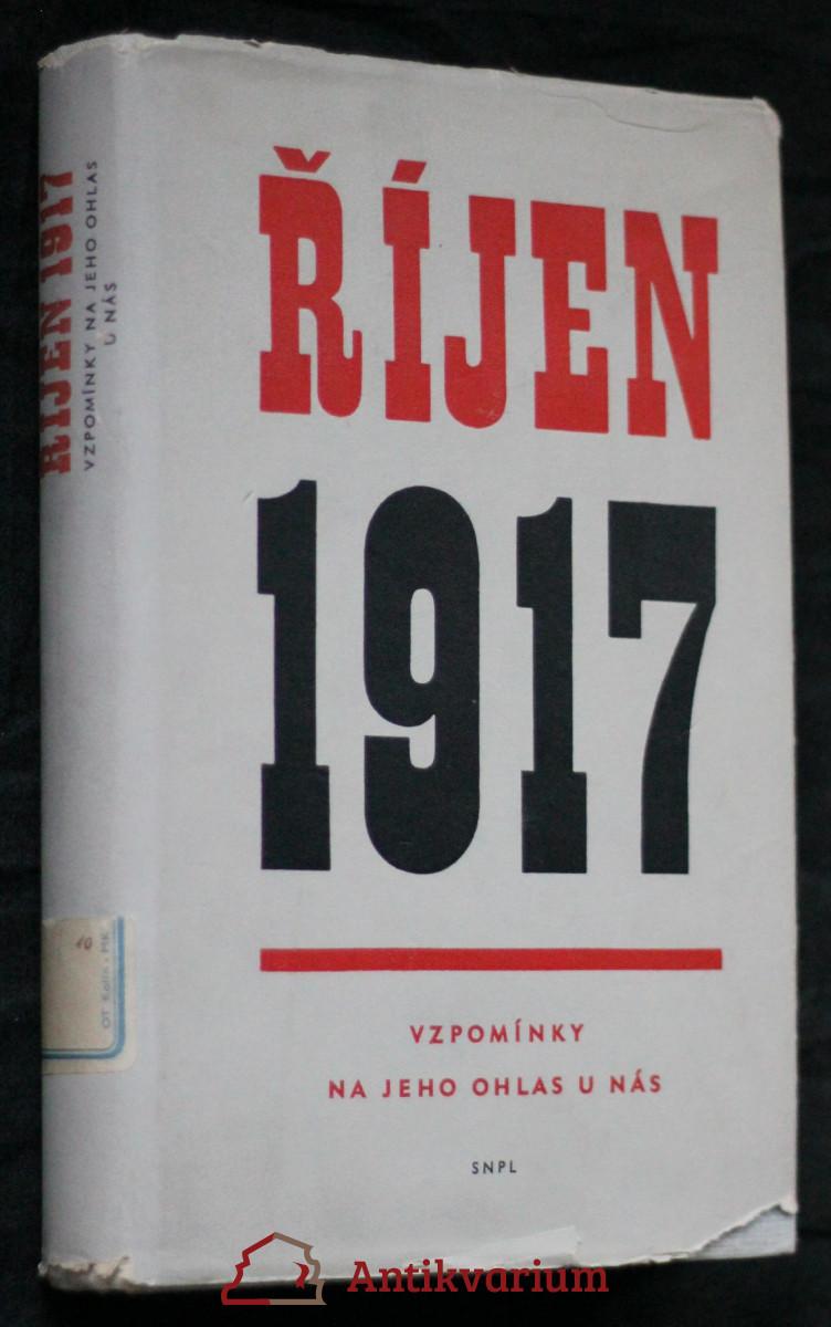 antikvární kniha Říjen 1917 : Vzpomínky na jeho ohlas u nás : [Sborník], 1957