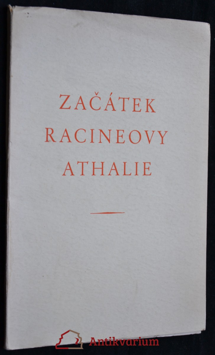 antikvární kniha Začátek Racineovy Athalie, 1945