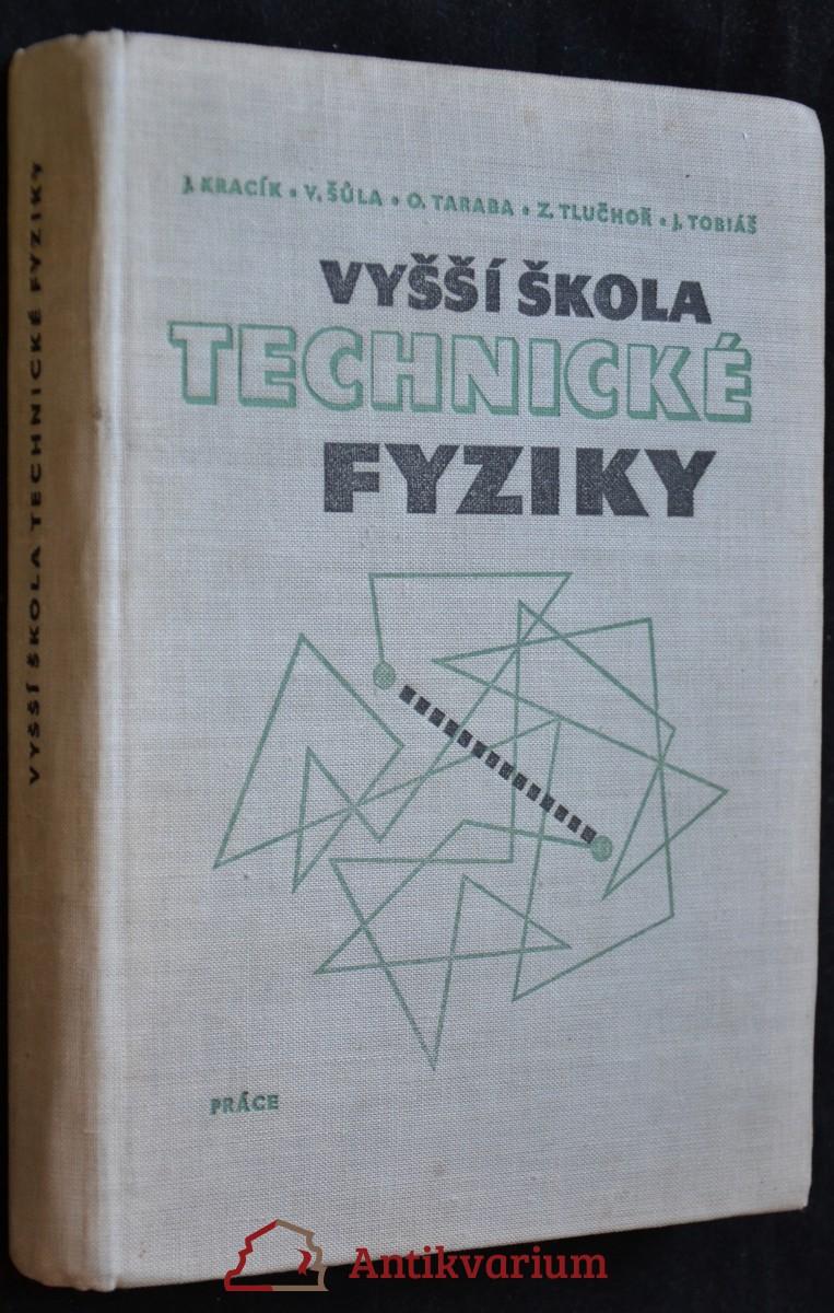 antikvární kniha Vyšší škola technické fyziky, 1964
