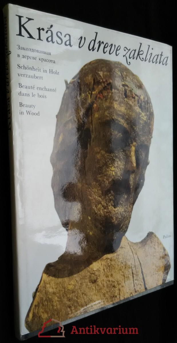 antikvární kniha Krása v dreve zakliata = Zakoldovannaja v dereve krasota = Schönheit in Holz verzaubert = Beauté enchantée dans le bois = Beauty in wood, 1977