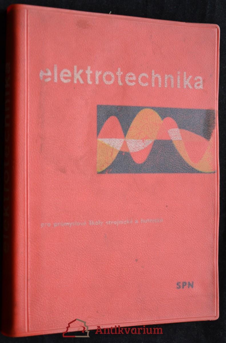 antikvární kniha Elektrotechnika pro průmyslové školy strojnické a hutnické, 1961