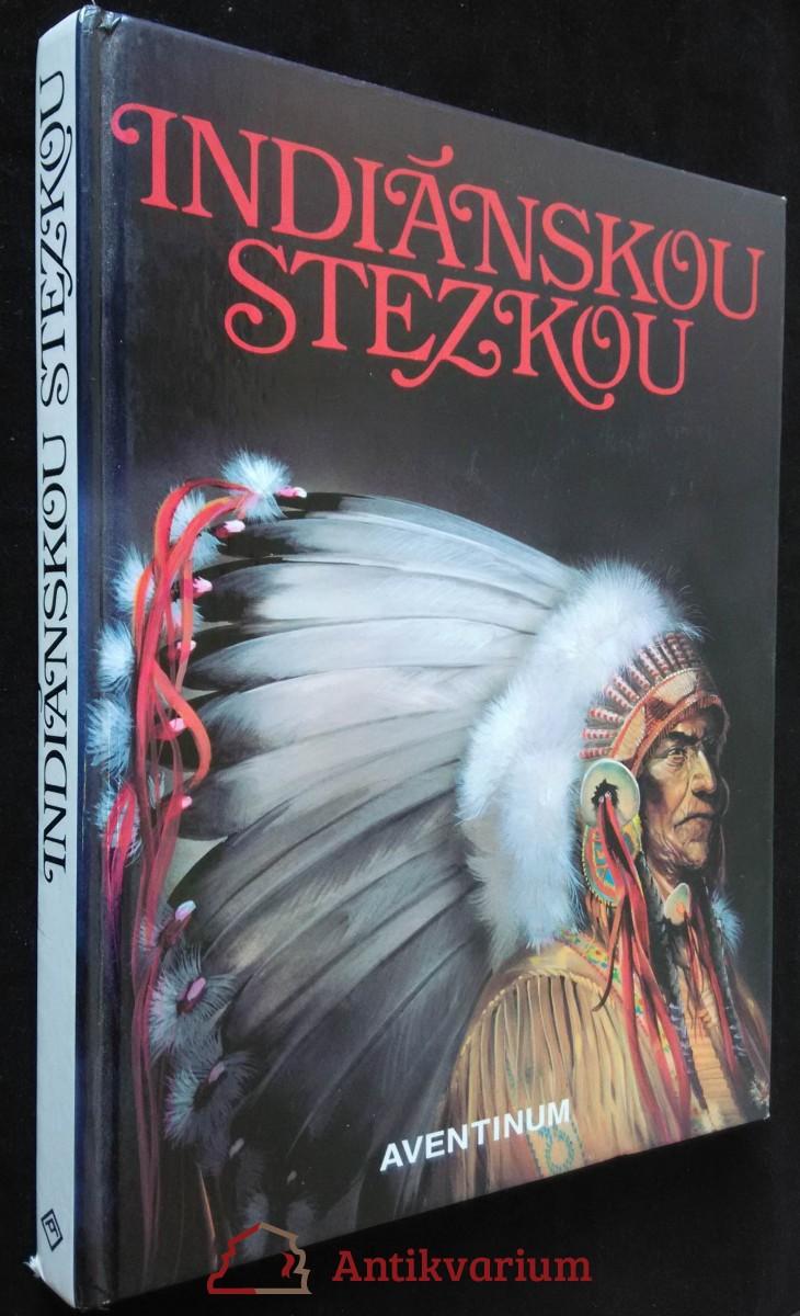 antikvární kniha Indiánskou stezkou, 1997