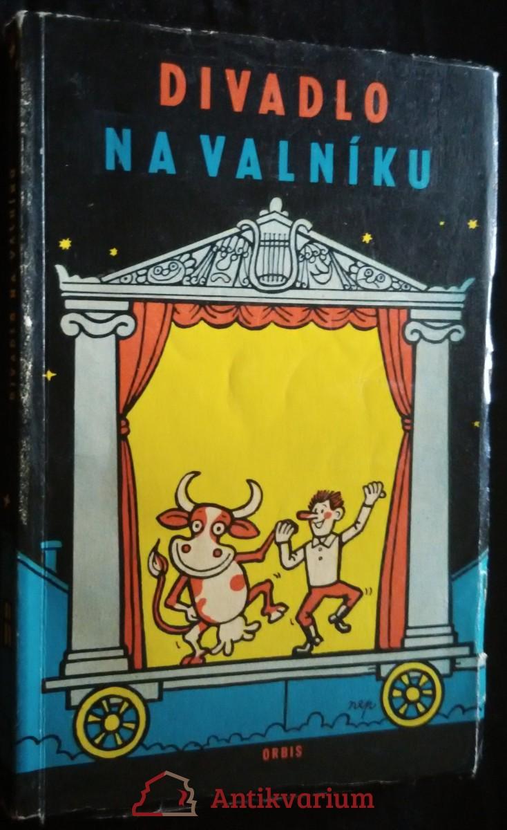 antikvární kniha Divadlo na valníku : Repertoárový sborník, 1962