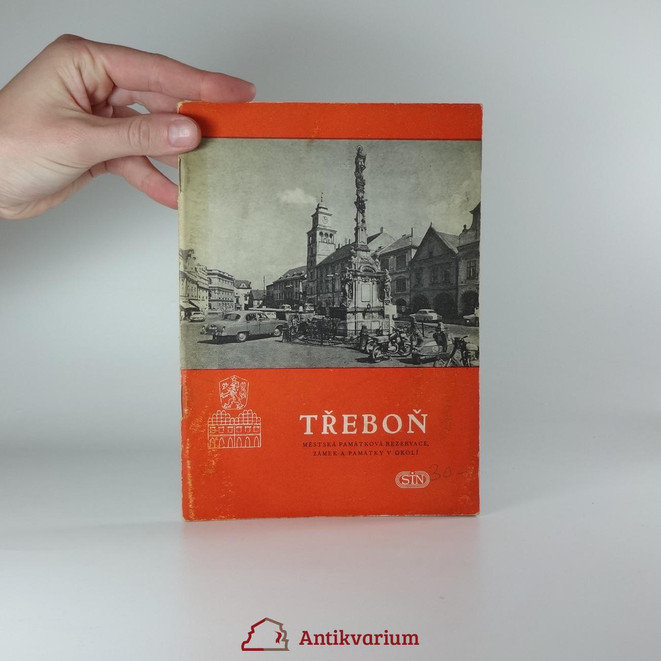 antikvární kniha Třeboň : městská památková rezervace, zámek a památky v okolí, 1964
