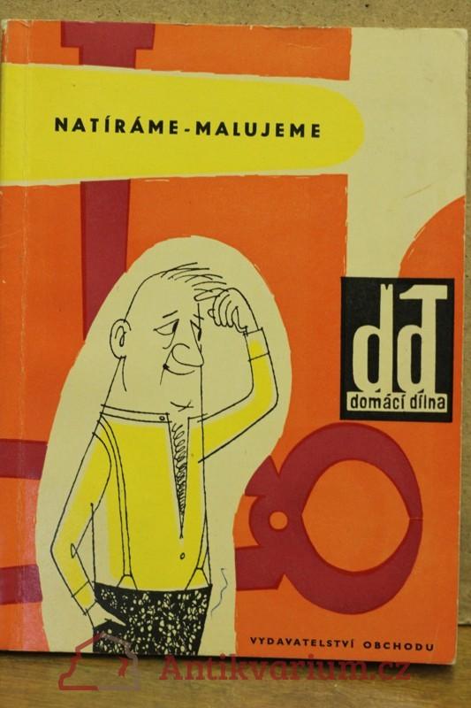 antikvární kniha Natíráme, malujeme, 1962
