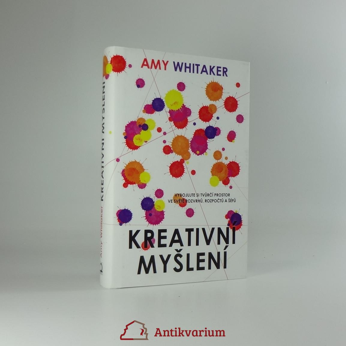 antikvární kniha Kreativní myšlení : vybojujte si tvůrčí prostor ve světě rozvrhů, rozpočtů a šéfů, 2017