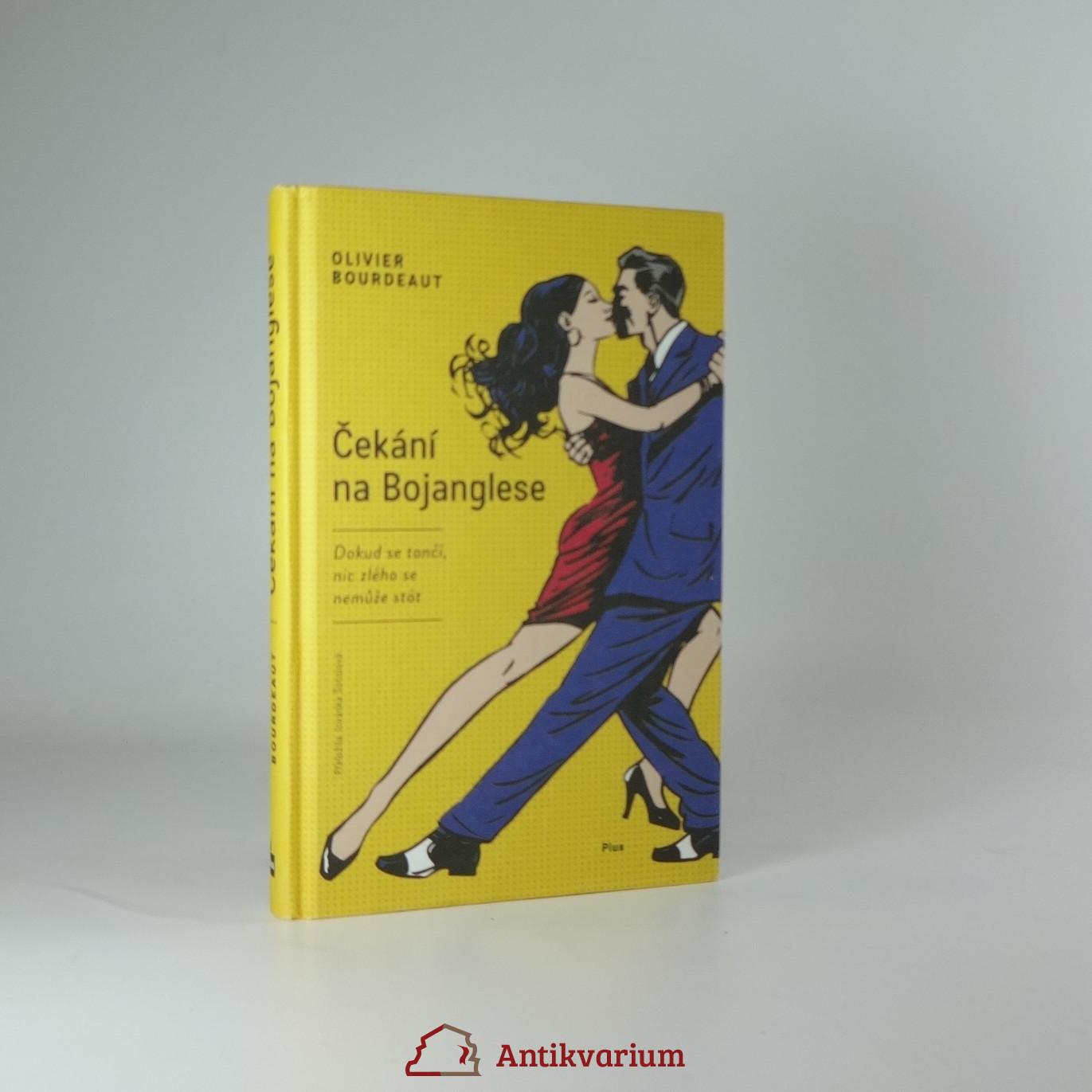 antikvární kniha Čekání na Bojanglese : dokud se tančí, nic zlého se nemůže stát, 2017