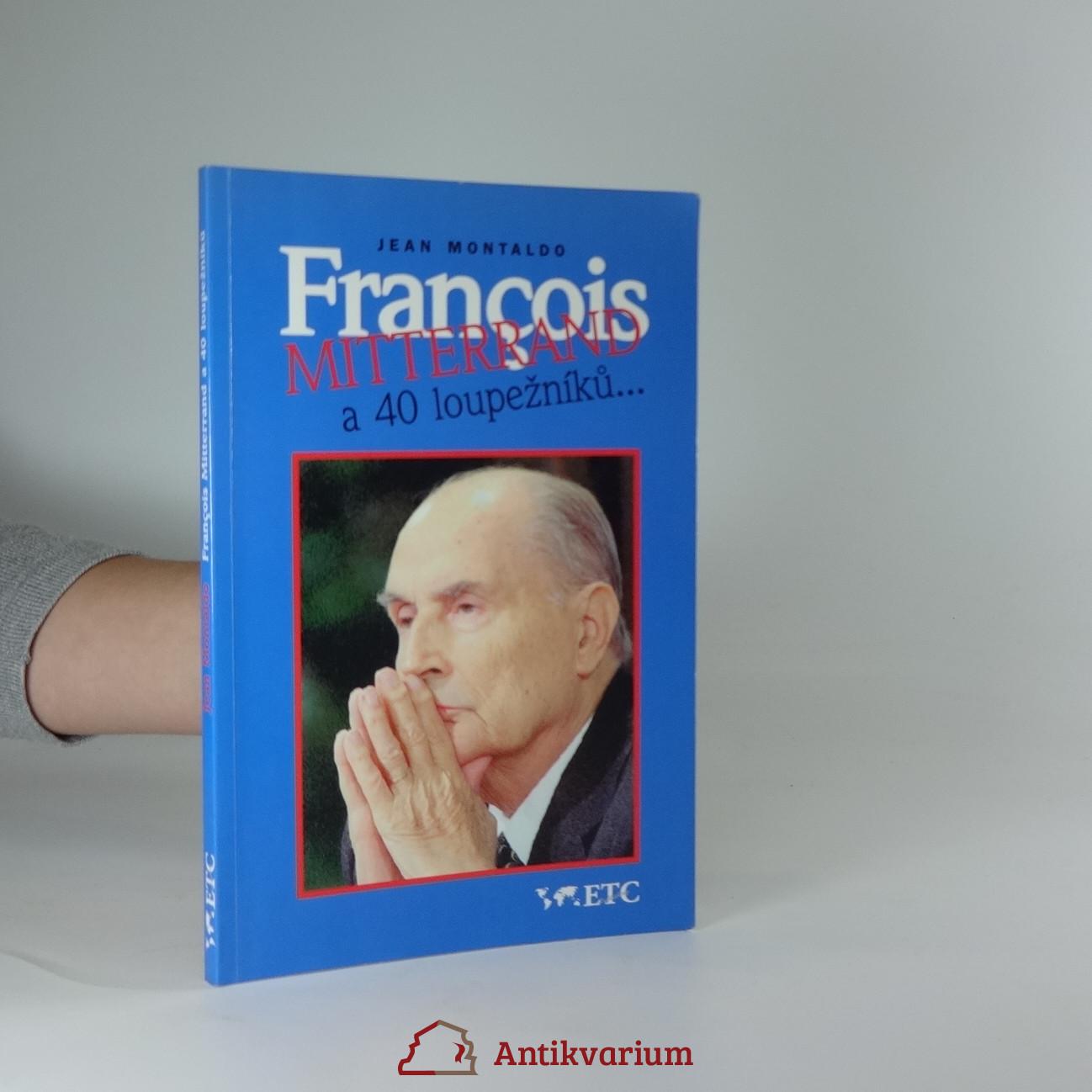antikvární kniha François Mitterrand a 40 loupežníků, 1996