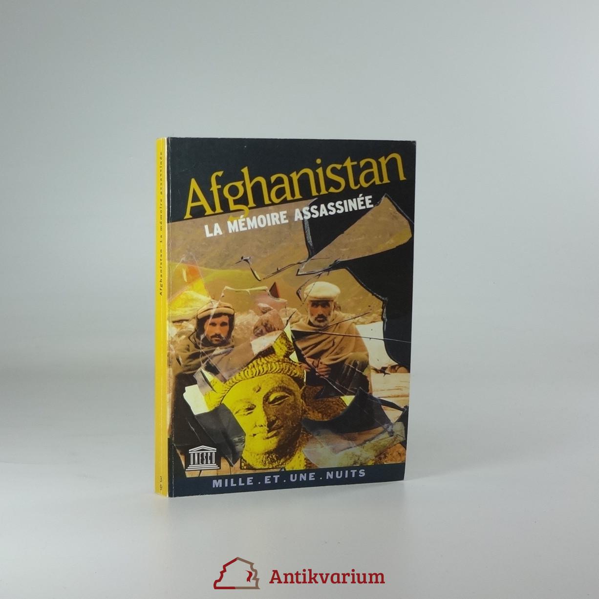 antikvární kniha Afganistan - la mémoire assassinée, 2001