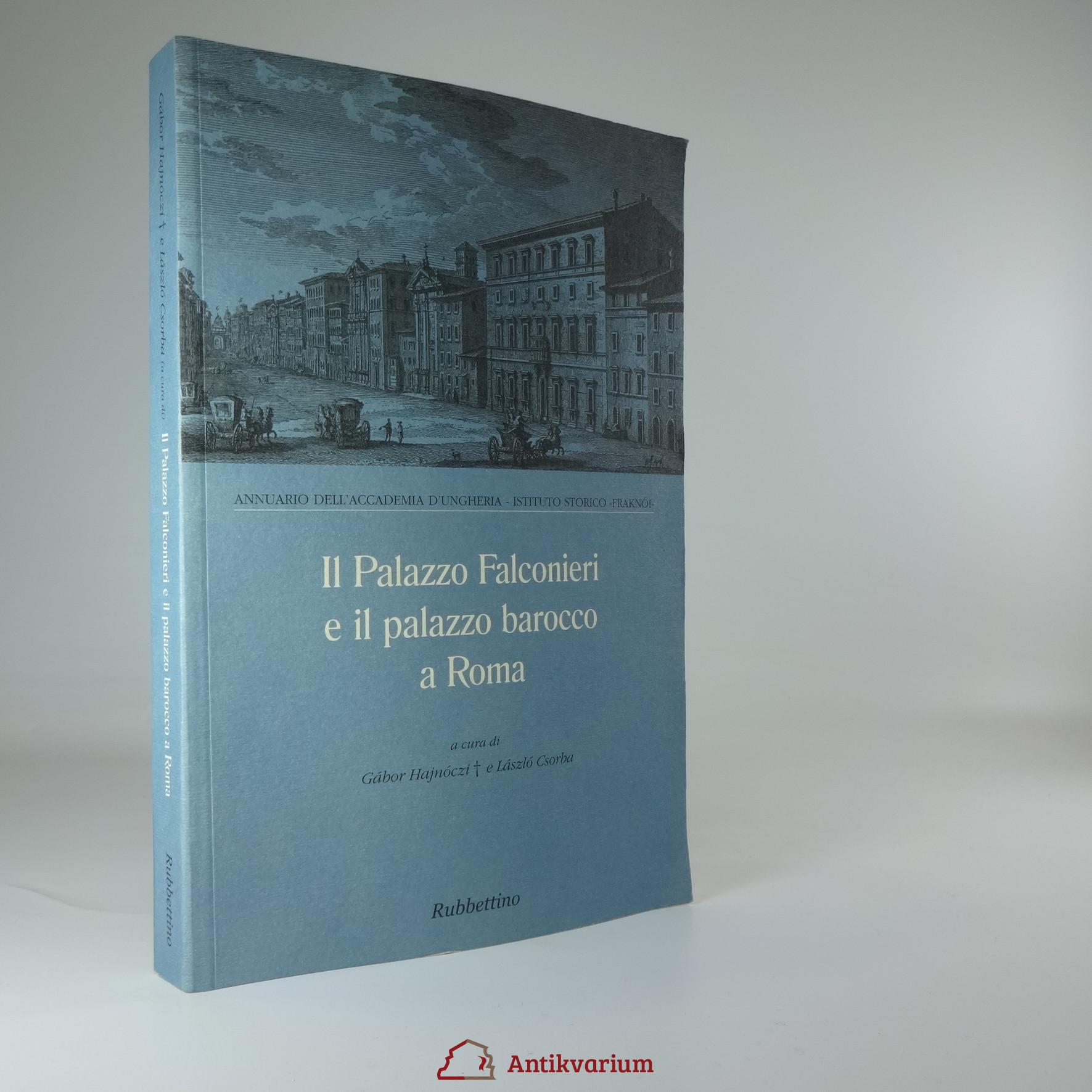 antikvární kniha Il Palazzo Falconieri e il palazzo barocco a Roma, 2009