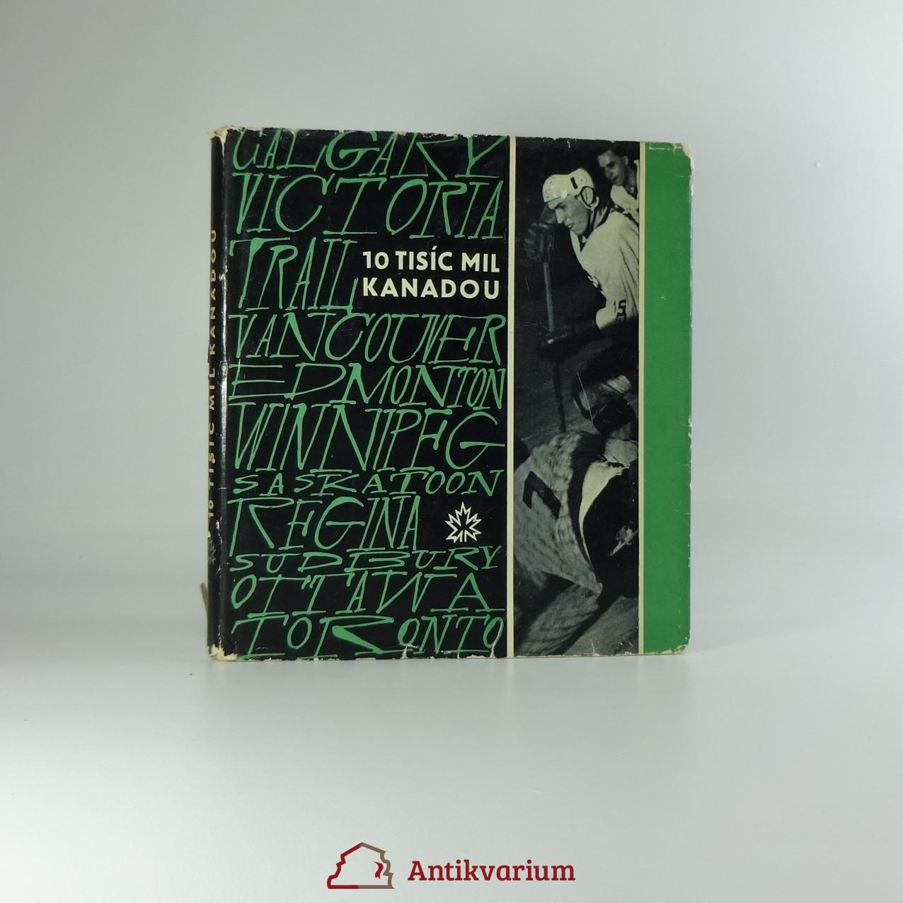antikvární kniha 10 tisíc mil Kanadou - Karel Bureš, Josef Davídek, 1964