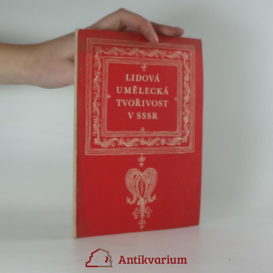 antikvární kniha Lidová umělecká tvořivost v SSSR, 1955