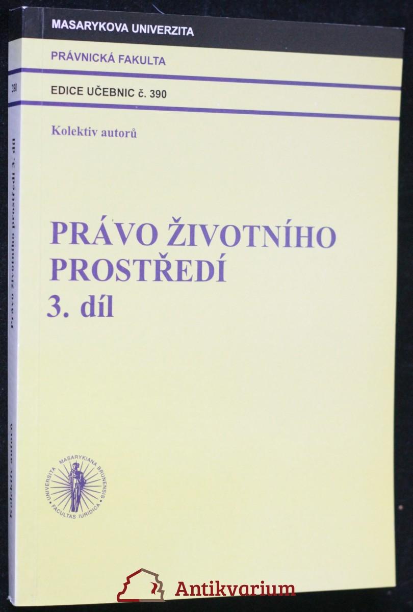 antikvární kniha Právo životního prostředí 3. díl, 2007
